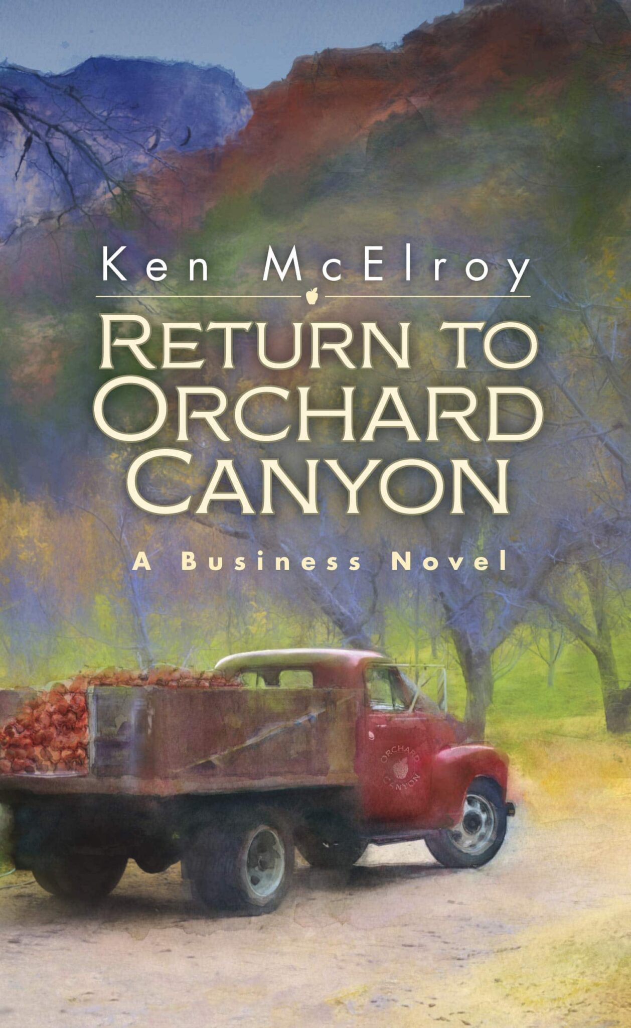 Return to Orchard Canyon a Business Novel by ken mcelroy scaled | Ken McElroy Image