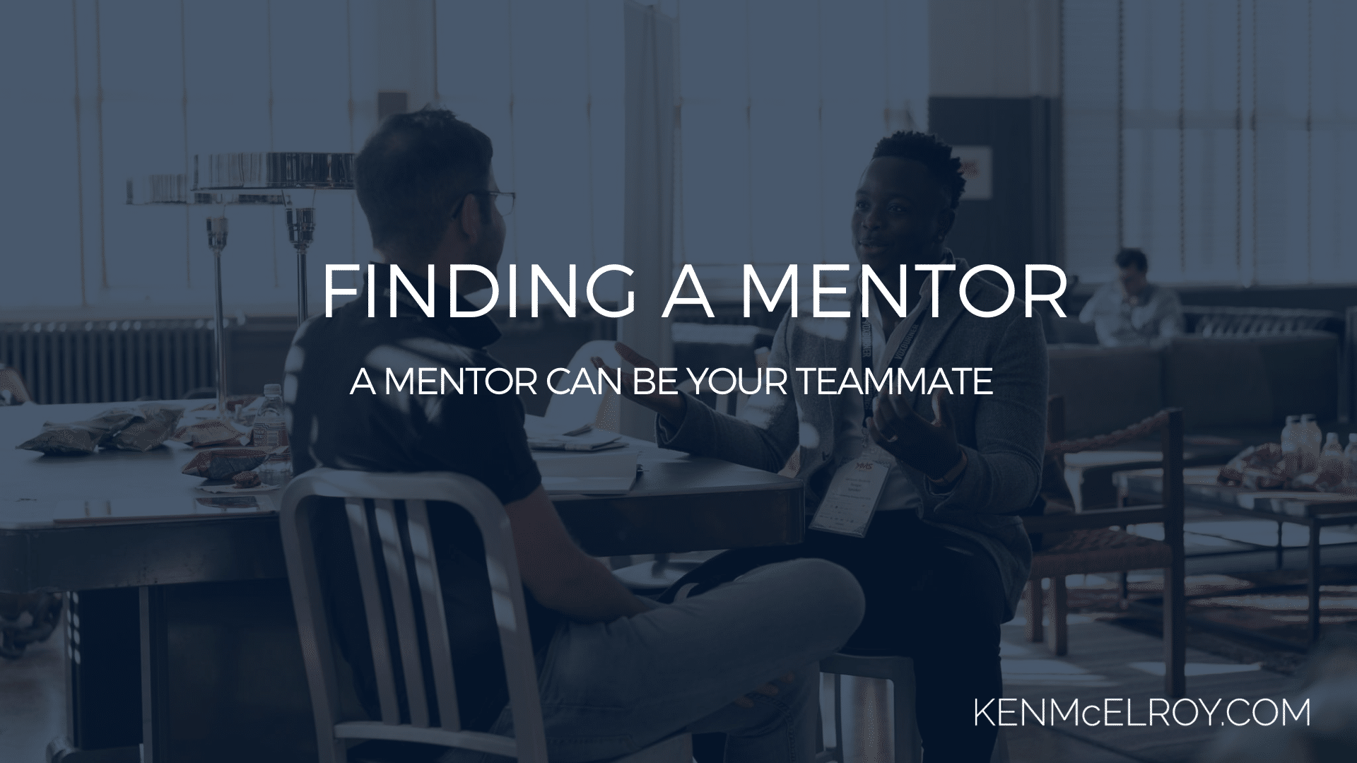 A mentor can be your teammate | Ken McElroy Image