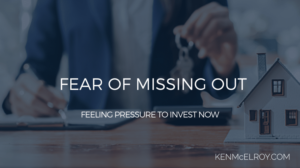 feeling pressure to invest now | Ken McElroy Image