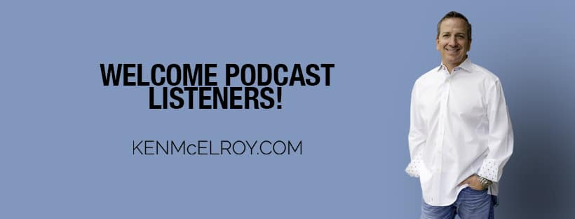 Podcast Listeners Landing Page Graphic | Ken McElroy Image
