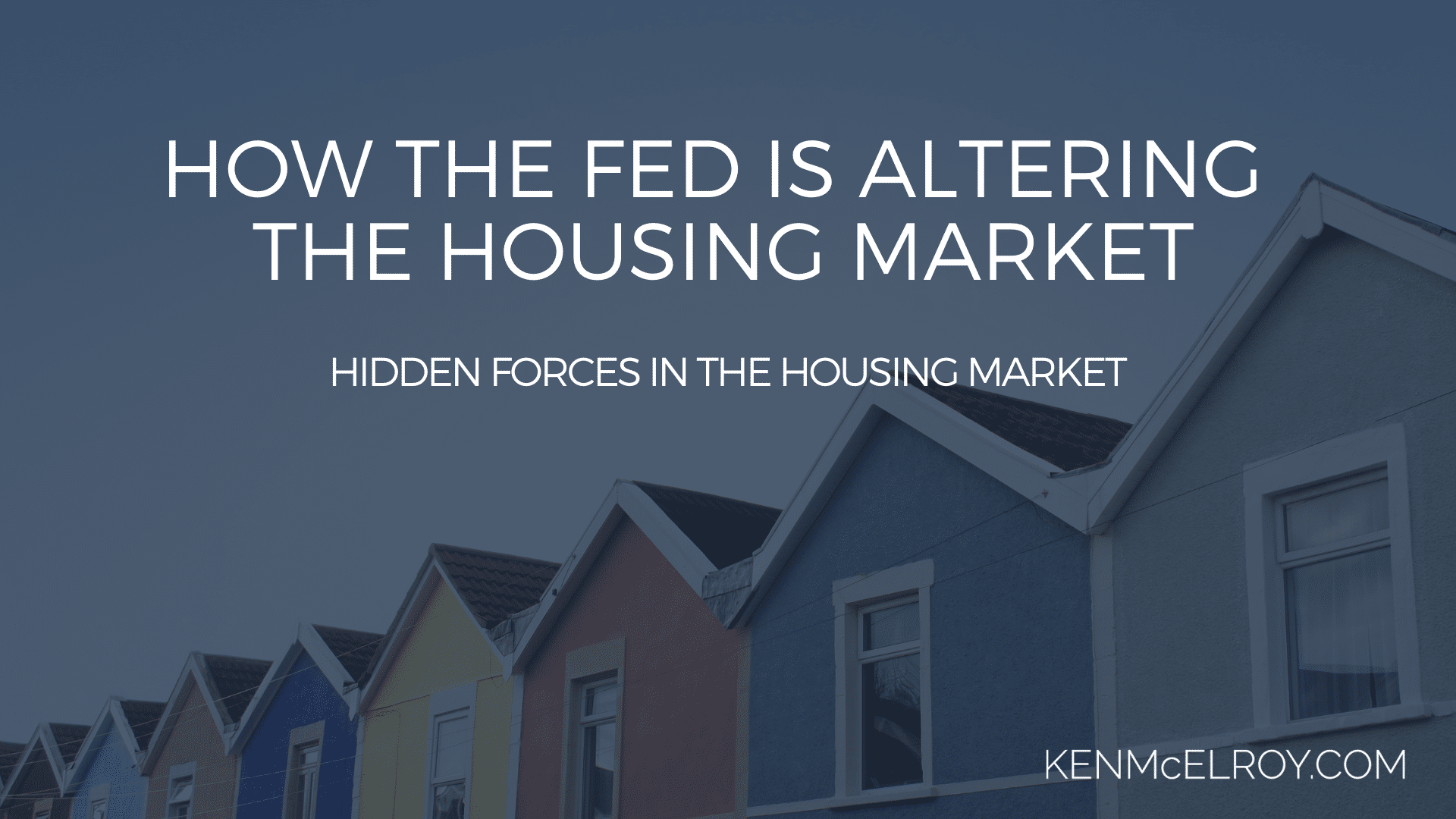 Hidden Forces in the Housing Market | Ken McElroy Image