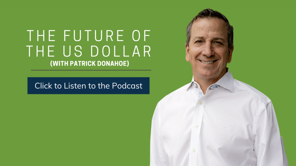 The Future of the US Dollar (with Patrick Donahoe)