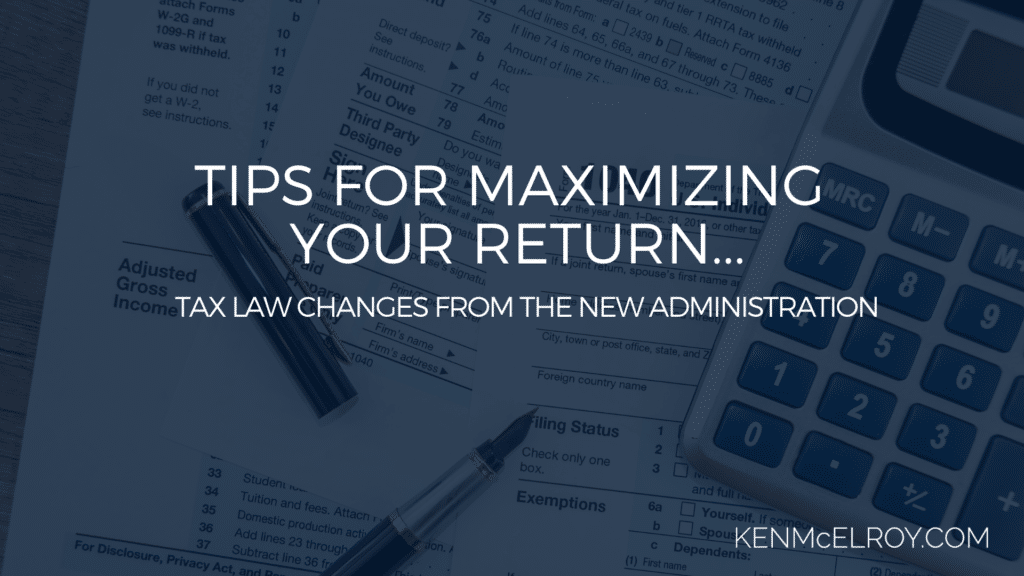 tax law changes from the new administration | Ken McElroy Image
