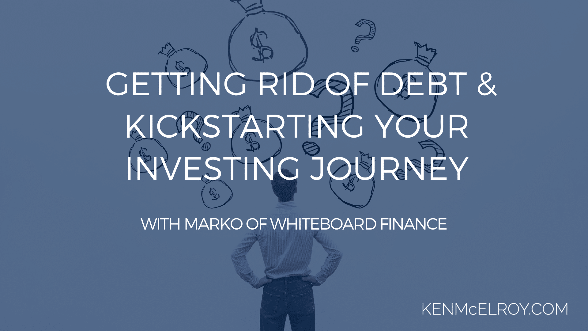 Getting Rid of Debt Kickstarting Your Investing Journey | Ken McElroy Image