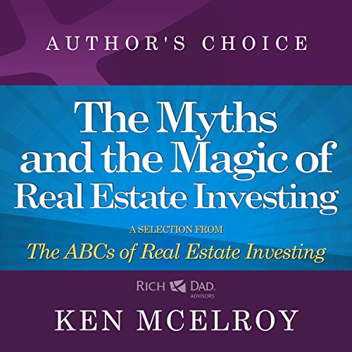 The Myths and The Magic of Real Estate Investing | Ken McElroy Image