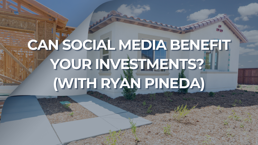 Can Social Media Benefit Your Investments with Ryan Pineda | Ken McElroy Image